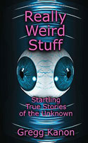 Really Weird Stuff - Startling True Stories of the Unknown